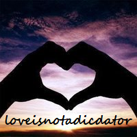 Love is not a dicdator